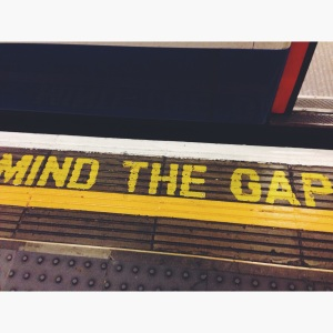 "The famous warnings on the Tube to ""Mind the gap between the train and the platform."""